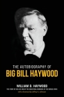 Big Bill Haywood's Book: The Autobiography of Big Bill Haywood Cover Image