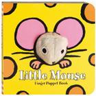 Little Mouse: Finger Puppet Book: (Finger Puppet Book for Toddlers and Babies, Baby Books for First Year, Animal Finger Puppets) (Little Finger Puppet Board Books) Cover Image