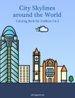 City Skylines around the World Coloring Book for Toddlers 1 & 2 Cover Image