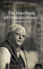 The Handbook of Ordinary Heroes: The Bodhisattvas' Way Cover Image