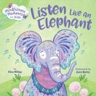 Mindfulness Moments for Kids: Listen Like an Elephant Cover Image