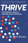 Thrive: The Facilitator's Guide to Radically Inclusive Meetings Cover Image