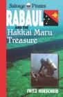 Salvage Pirates: Rabaul and the Hakkai Maru Treasure Cover Image