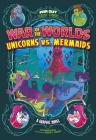 War of the Worlds Unicorns vs. Mermaids Cover Image
