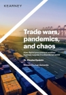 Trade wars, pandemics, and chaos: How digital procurement enables business success in a disordered world Cover Image