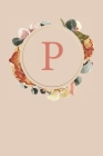 P: Peach Monogram Sketchbook - 110 Sketchbook Pages (6 x 9) - Floral Watercolor Monogram Sketch Notebook - Personalized I Cover Image