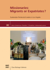 Missionaries: Migrants or Expatriates?: Guatemalan Pentecostal Leaders in Los Angeles (Inter-American Studies) Cover Image