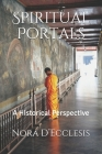 Spiritual Portals: A Historical Perspective Cover Image