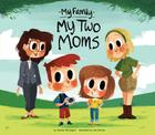 My Two Moms (My Family) Cover Image