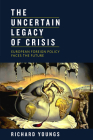 The Uncertain Legacy of Crisis: European Foreign Policy Faces the Future Cover Image