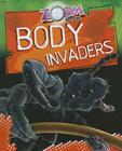 Zoom in on Body Invaders (Zoom in On...) Cover Image