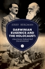 Darwinian Eugenics and the Holocaust: American Industrial Involvement Cover Image