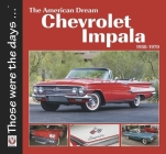 The American Dream Chevrolet Impala 1958-1970 (Those were the days...) Cover Image