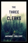 The Three Clerks Illustrated Cover Image