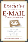 The Executive Guide to E-mail Correspondence: Including Model Letters for Every Situation Cover Image