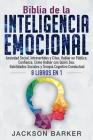 Biblia de la Inteligencia Emocional: Ansiedad Social, Introvertidos y Citas, Hablar en Público, Confianza, Cómo Hablar con Quién Sea, Habilidades Soci Cover Image