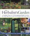 The Herbalist's Garden: A Guided Tour of 10 Exceptional Herb Gardens: The People Who Grow Them and the Plants That Inspire Them Cover Image