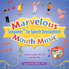 Marvelous Mouth Music: Songames for Speech Development Cover Image