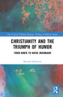 Christianity and the Triumph of Humor: From Dante to David Javerbaum (Routledge New Critical Thinking in Religion) Cover Image