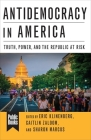 Antidemocracy in America: Truth, Power, and the Republic at Risk Cover Image