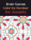 Brain Games Color by Number for Anxiety: Adult Coloring Book by Number for Anxiety Relief, Scripture Coloring Book for Adults & Teens Beginners, Books Cover Image