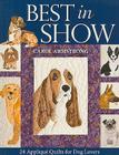 Best in Show: 24 Applique Quilts for Dog Lovers - Print-On-Demand Edition [With Pattern(s)] Cover Image