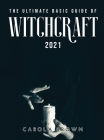 The Ultimate Basic Guide of Witchcraft 2021 Cover Image