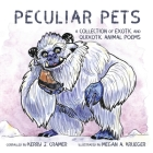 Peculiar Pets: A Collection of Exotic and Quixotic Animal Poems Cover Image