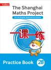 Shanghai Maths – The Shanghai Maths Project Practice Book 2B Cover Image