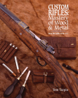 Custom Rifles - Mastery of Wood & Metal: David Miller Co. Cover Image