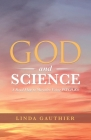 God and Science: A Road Map to Miracles Using Psych-K(R) Cover Image
