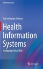 Health Information Systems: Managing Clinical Risk (Health Informatics) Cover Image