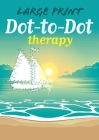 Large Print Dot-To-Dot Therapy Cover Image