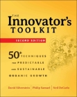 The Innovator's Toolkit: 50+ Techniques for Predictable and Sustainable Organic Growth Cover Image