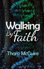 Walking by Faith: A Historical Summary of Teasley, Saddler, Bradley, Hargro and Davis Families Cover Image