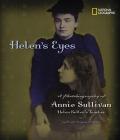 Helen's Eyes: A Photobiography of Annie Sullivan, Helen Keller's Teacher (Photobiographies) Cover Image