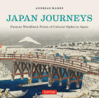 Japan Journeys: Famous Woodblock Prints of Cultural Sights in Japan Cover Image