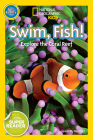 National Geographic Readers: Swim Fish!: Explore the Coral Reef Cover Image