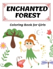Enchanted Forest: Coloring Book for Girls Cover Image