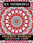 100 Wonderful Different Mandalas Coloring Book: Adult Inspirational Mandala 100 Mandala Coloring Book For Adult Relaxation Coloring Pages For ... Edit Cover Image