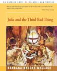 Julia and the Third Bad Thing Cover Image