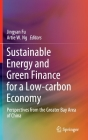 Sustainable Energy and Green Finance for a Low-Carbon Economy: Perspectives from the Greater Bay Area of China (Green Energy and Technology) Cover Image
