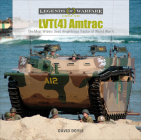 Lvt(4) Amtrac: The Most Widely Used Amphibious Tractor of World War II (Legends of Warfare: Ground #21) Cover Image