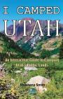I Camped Utah: An Interactive Guide to Camping Utah's Public Lands Cover Image