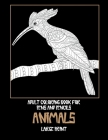 Adult Coloring Book for Pens and Pencils - Animals - Large Print Cover Image