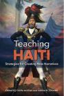 Teaching Haiti: Strategies for Creating New Narratives Cover Image