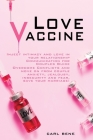 Love Vaccine: Inject Intimacy and Love in Your Relationship - Communication for Couples Guide - Overcome Conflicts and Move on From Cover Image