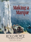 Making a Marque: Rolls-Royce Motor Car Promotion 1904–1940 Cover Image