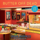 Butter Off Dead (Food Lovers' Village Mystery #3) Cover Image
