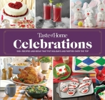 Taste of Home Celebrations: 500+ recipes and tips to put your holidays and parties over the top Cover Image
